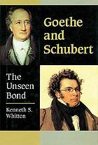 Goethe and Schubert : the unseen bond