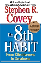 The 8th habit : from effectiveness to greatness
