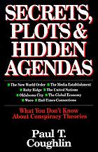 Secrets, plots & hidden agendas : what you don't know about conspiracy theories