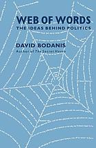 Web of words : the ideas behind politics