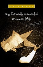 My incredibly wonderful, miserable life : an anti-memoir
