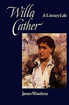 Willa Cather : a literary life