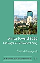 Africa toward 2030 : challenges for development policy