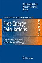 Free energy calculations : theory and applications in chemistry and biology
