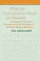 What the God-seekers found in Nietzsche : the reception of Neitzche's Übermensch by the philosophers of the Russian religious renaissance