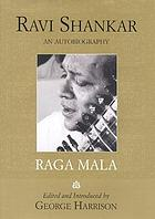 Raga mala : the autobiography of Ravi Shankar