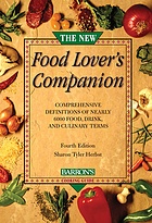 The new food lover's companion : more than 6,700 A-to-Z entries describe foods, cooking techniques, herbs, spices, desserts, wines, and the ingredients for pleasurable dining