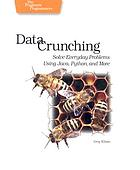 Data crunching : solve everyday problems using Java, Python and more