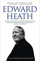 Edward Heath : the authorised biography