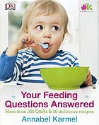 Your feeding questions answered