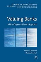 Valuing Banks : a New Corporate Finance Approach