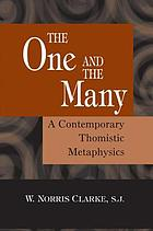 The One and the Many : a Contemporary Thomistic Metaphysics.