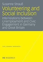 Volunteering and social inclusion : interrelations between unemployment and civic engagement in Germany and Great Britain