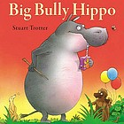 Big bully hippo