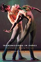 Transmissions in dance : contemporary staging practices