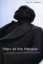 Marx at the margins : On nationalism, ethnicity, and non-western societies