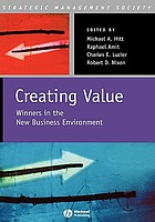 Creating value : winners in the new business environment