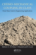 Chemo-mechanical coupling in clays : from nano-scale to engineering applications : proceedings of the Workshop on Chemo-Mechanical Coupling in Clays : from Nano-Scale to Engineering Applications, Maratea, Italy, 28-30 June 2001