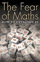 The fear of maths : how to overcome it : sum hope3