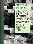 Keepers of the sacred chants : the poetics of ritual power in an Amazonian society