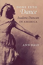 Done into dance : Isadora Duncan in America