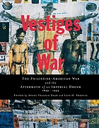 Vestiges of war : the Philippine-American War and the aftermath of an imperial dream, 1899-1999