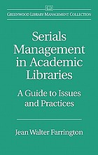 Serials management in academic libraries : a guide to issues and practices