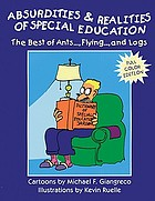 Absurdities & realities of special education : the best of Ants--, Flying--, and Logs