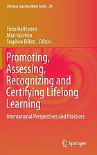 Promoting, assessing, recognizing and certifying lifelong learning : international perspectives and practices