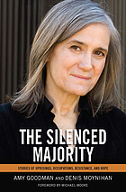 The Silenced Majority : Stories of Uprisings, Occupations, Resistance, and Hope.