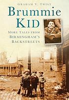 Brummie Kid : More Tales From Birmingham's Backstreets.