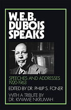 W.E.B. Du Bois speaks; speeches and addresses.
