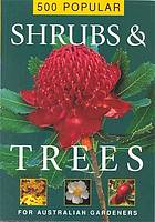 500 popular shrubs and trees for Australian gardeners.