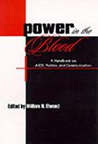 Power in the blood : a handbook on AIDS, politics, and communication