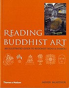 Reading Buddhist art : an illustrated guide to Buddhist signs and symbols