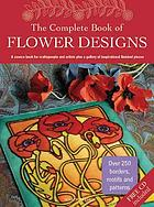 The complete book of flower designs.