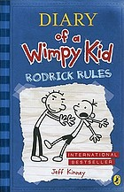 Diary of a wimpy kid Rodrick rules : [a novel in cartoons]