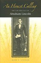 An honest calling : the law practice of Abraham Lincoln