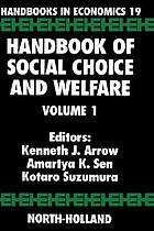 Handbook of social choice and welfare Volume 1