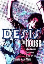 Desis in the house : Indian American youth culture in New York City