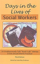 Days in the lives of social workers : 54 professionals tell