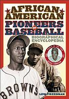 African American pioneers of baseball : a biographical encyclopedia