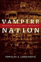 Vampire nation : violence as cultural imaginary
