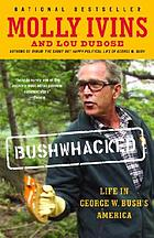 Bushwhacked : life in George W. Bush's America