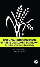 Financial intermediation in a less developed economy : the history of the United Bank of India