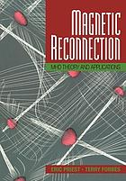 Magnetic reconnection : MHD theory and applications
