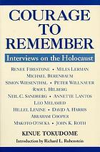 Courage to remember : interviews on the Holocaust