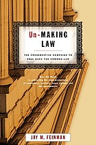 Unmaking law : the conservative campaign to roll back the common law.