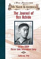 The journal of Ben Uchida : citizen 13559, Mirror Lake Internment Camp