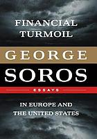 Financial turmoil in Europe and the United States : essays
